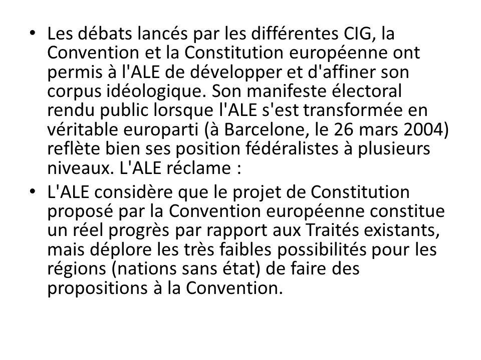 Les débats lancés par les différentes CIG, la Convention et la Constitution européenne ont permis à l ALE de développer et d affiner son corpus idéologique.