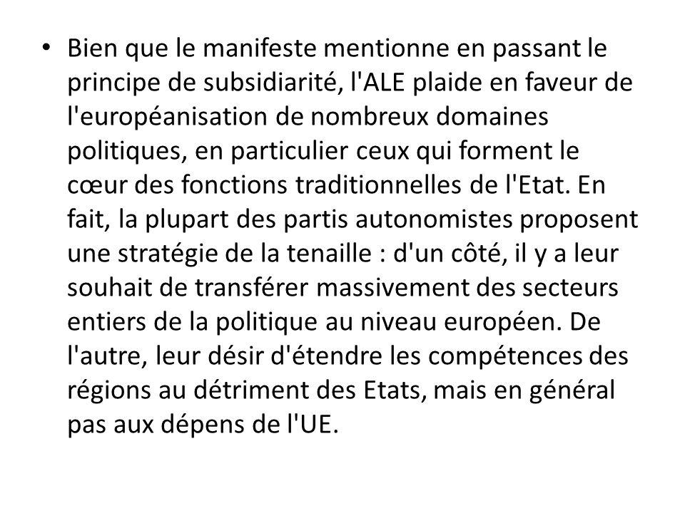 Bien que le manifeste mentionne en passant le principe de subsidiarité, l'ALE plaide en faveur de l'européanisation de nombreux domaines politiques, e