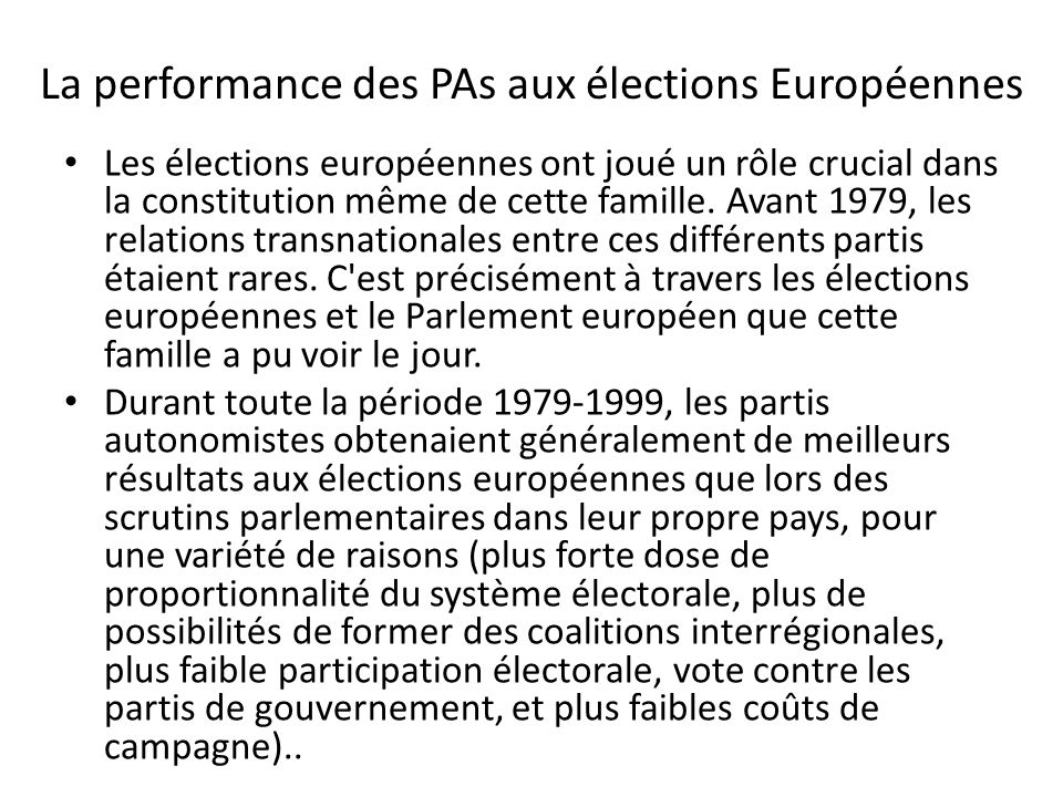 La performance des PAs aux élections Européennes Les élections européennes ont joué un rôle crucial dans la constitution même de cette famille.