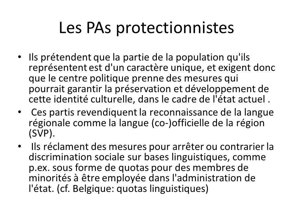 Les PAs protectionnistes Ils prétendent que la partie de la population qu ils représentent est d un caractère unique, et exigent donc que le centre politique prenne des mesures qui pourrait garantir la préservation et développement de cette identité culturelle, dans le cadre de l état actuel.