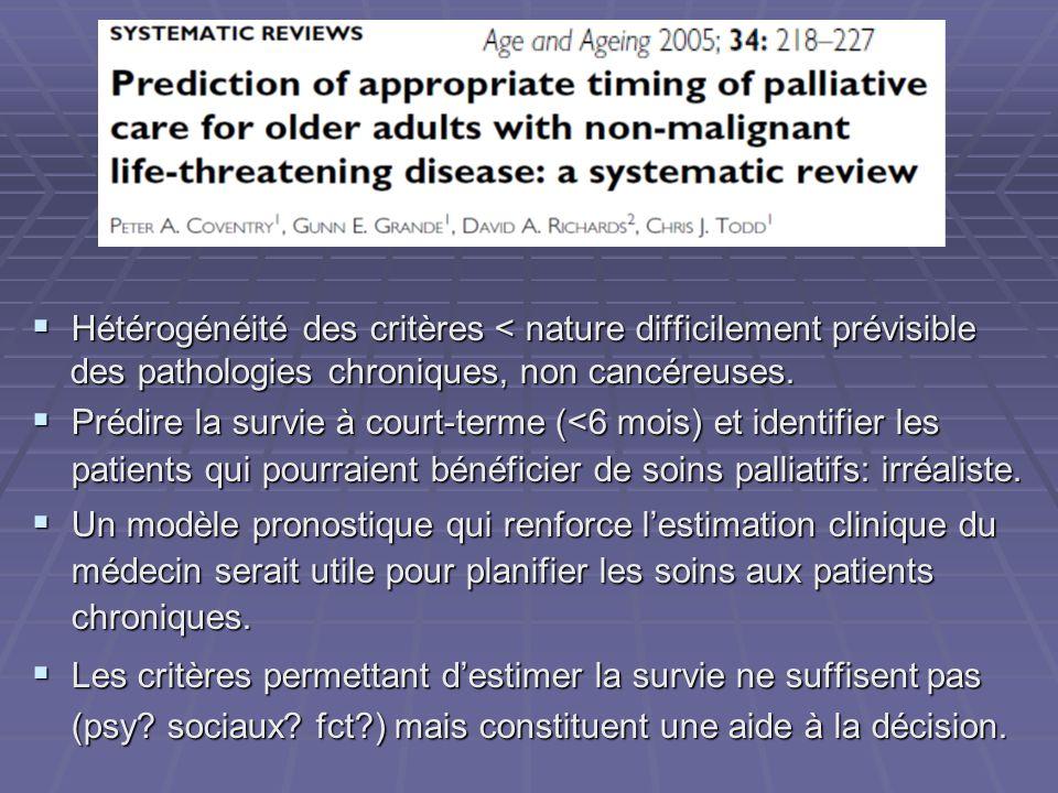 Hétérogénéité des critères < nature difficilement prévisible Hétérogénéité des critères < nature difficilement prévisible des pathologies chroniques,