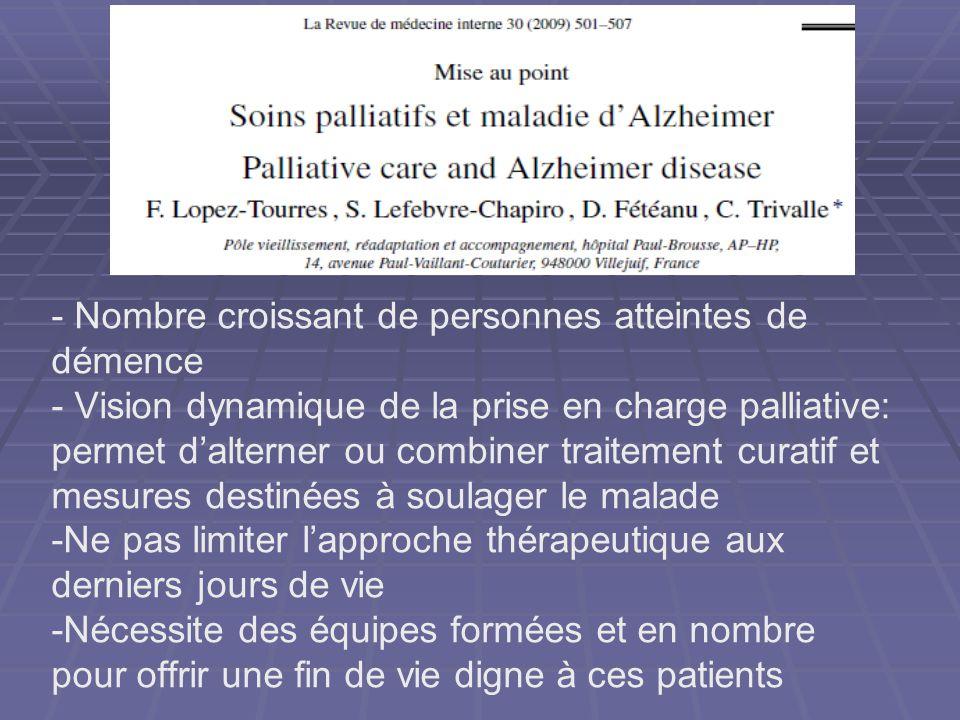 - Nombre croissant de personnes atteintes de démence - Vision dynamique de la prise en charge palliative: permet dalterner ou combiner traitement cura