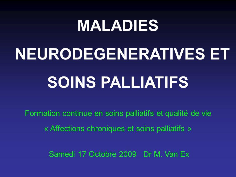 MALADIES NEURODEGENERATIVES & SOINS PALLIATIFS .