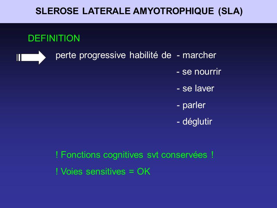 SLEROSE LATERALE AMYOTROPHIQUE (SLA) ETIOLOGIE 95 % forme sporadique 5 % forme familiale (mutation SOD-1) Classification en sous groupes : SLA SLA-FTD SLAbi SLAci