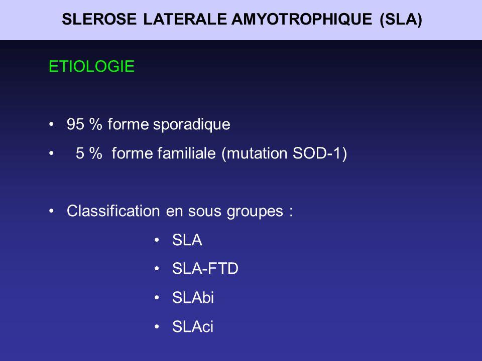 SLEROSE LATERALE AMYOTROPHIQUE (SLA) ETIOLOGIE inconnue quelques pistes : - stress oxydatifs (mutation SOD-1) - toxicité du glutamate (RILUTEK) - accumulation protéines apoptose - strangulation axonale - facteurs de risques .