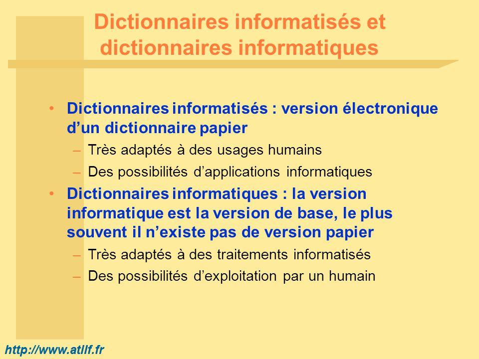 http://www.atilf.fr Dictionnaires informatisés et dictionnaires informatiques Dictionnaires informatisés : version électronique dun dictionnaire papie