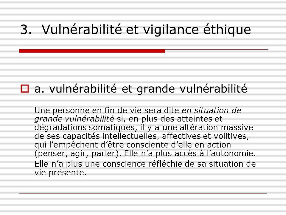 3.Vulnérabilité et vigilance éthique a. vulnérabilité et grande vulnérabilité b.