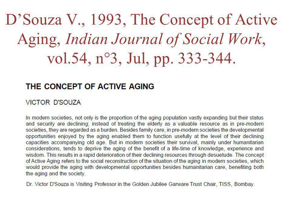 Le vieillissement actif « par le bas » Ce quen disent les individus (Clarke & Warren 2007; Bowling 2008 & 2009 ; Ranzijn, 2010) Ce quen font les acteurs sociaux (Ney, 2005) Ce quen re-font les acteurs sociaux (Garon et al., 2011)