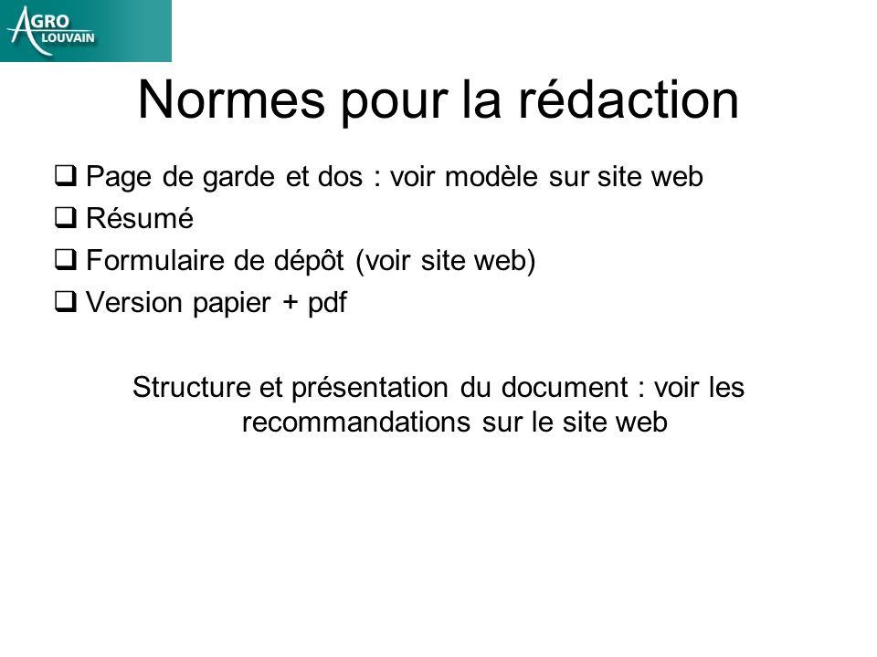 Normes pour la rédaction Page de garde et dos : voir modèle sur site web Résumé Formulaire de dépôt (voir site web) Version papier + pdf Structure et