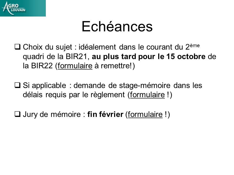 Echéances Choix du sujet : idéalement dans le courant du 2 ème quadri de la BIR21, au plus tard pour le 15 octobre de la BIR22 (formulaire à remettre!