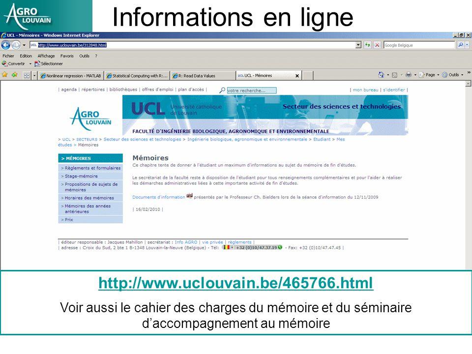 Informations en ligne http://www.uclouvain.be/465766.html Voir aussi le cahier des charges du mémoire et du séminaire daccompagnement au mémoire