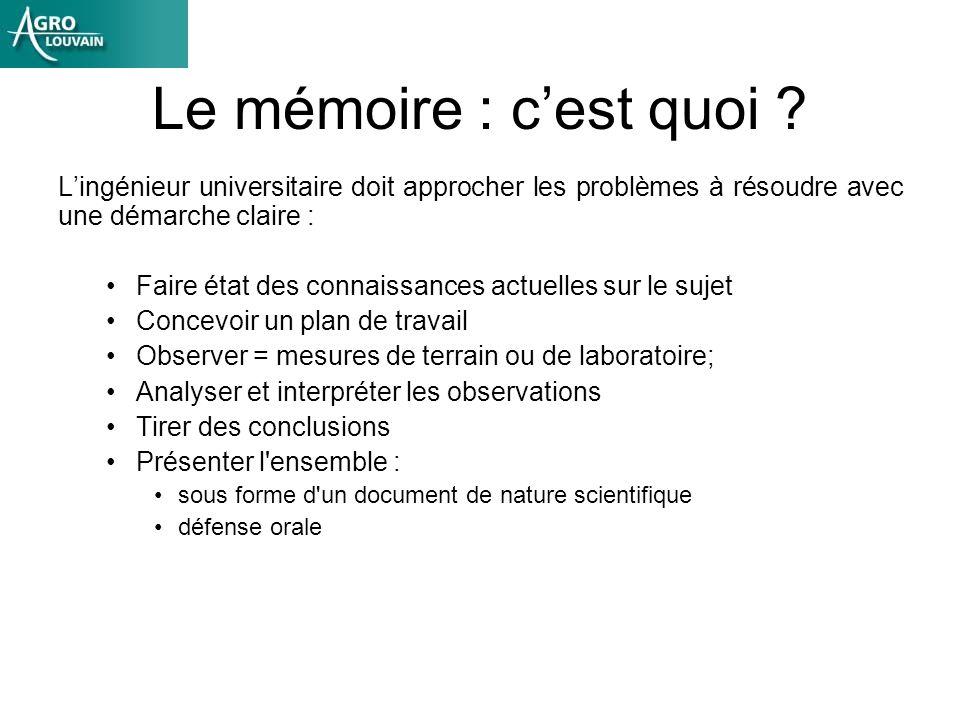 Le mémoire : cest quoi ? Lingénieur universitaire doit approcher les problèmes à résoudre avec une démarche claire : Faire état des connaissances actu