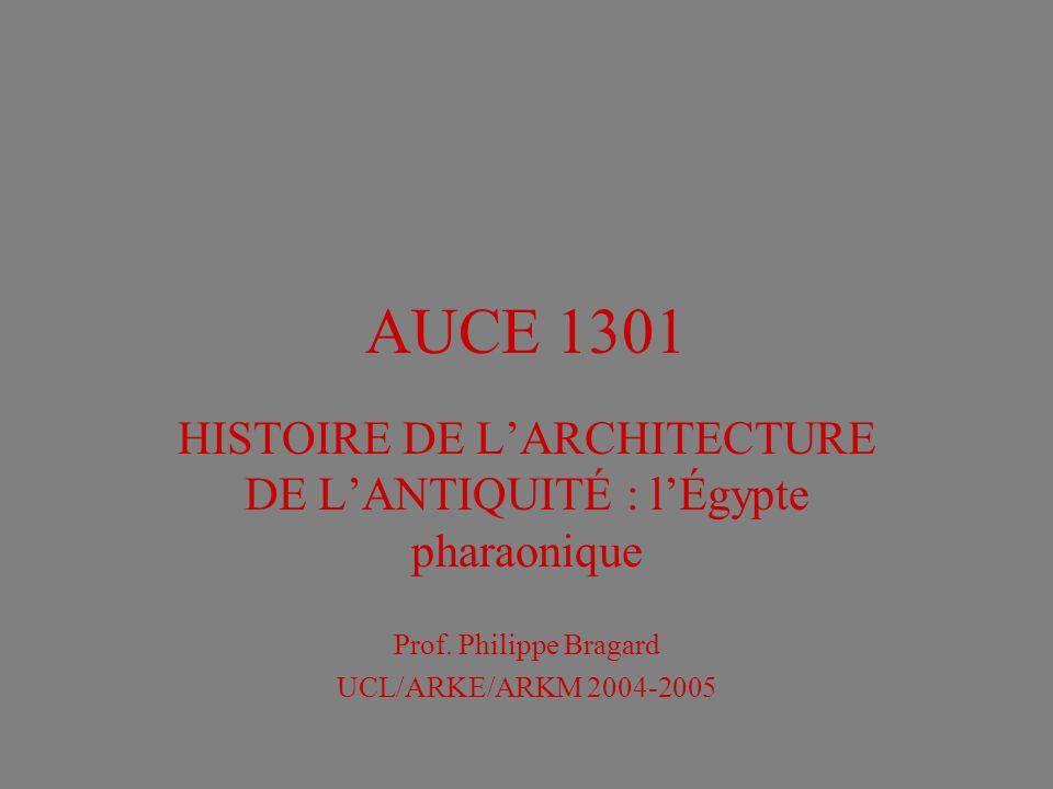 AUCE 1301 HISTOIRE DE LARCHITECTURE DE LANTIQUITÉ : lÉgypte pharaonique Prof.