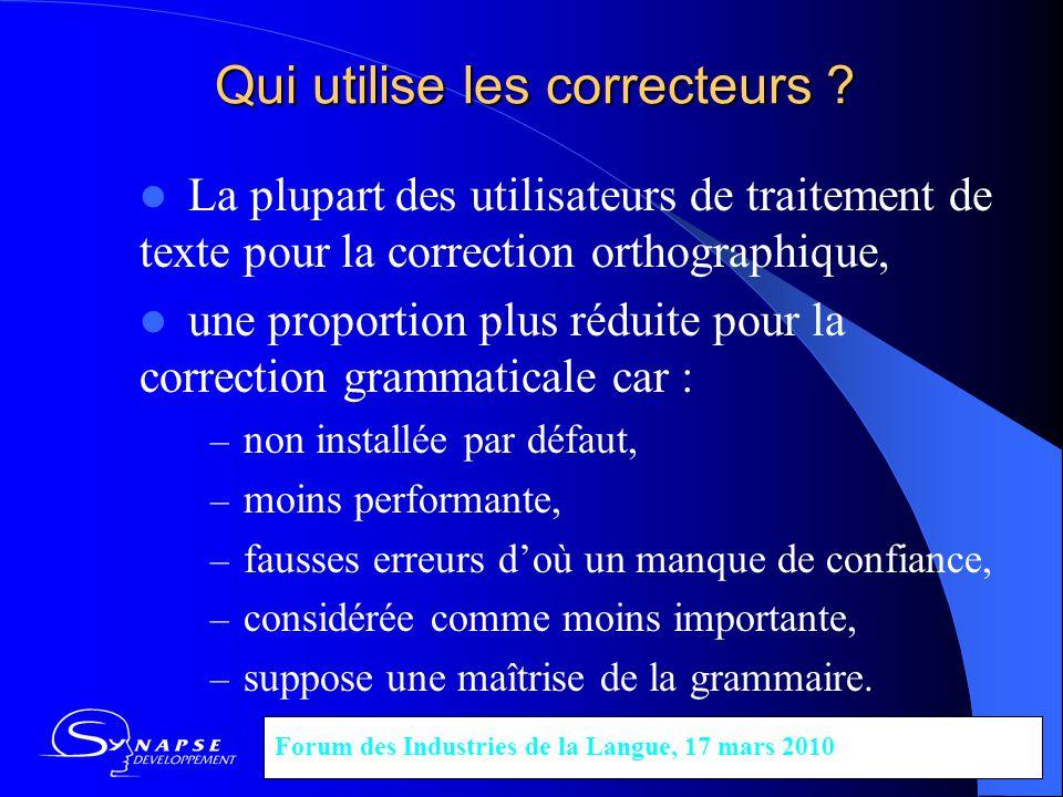Qui utilise les correcteurs ? La plupart des utilisateurs de traitement de texte pour la correction orthographique, une proportion plus réduite pour l