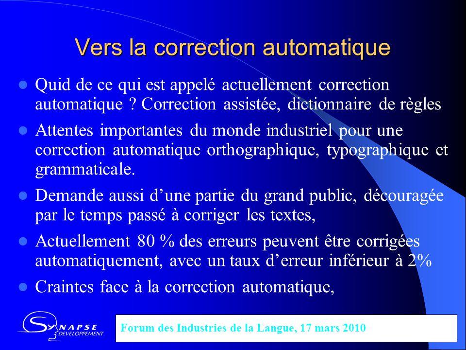 Vers la correction automatique Quid de ce qui est appelé actuellement correction automatique ? Correction assistée, dictionnaire de règles Attentes im