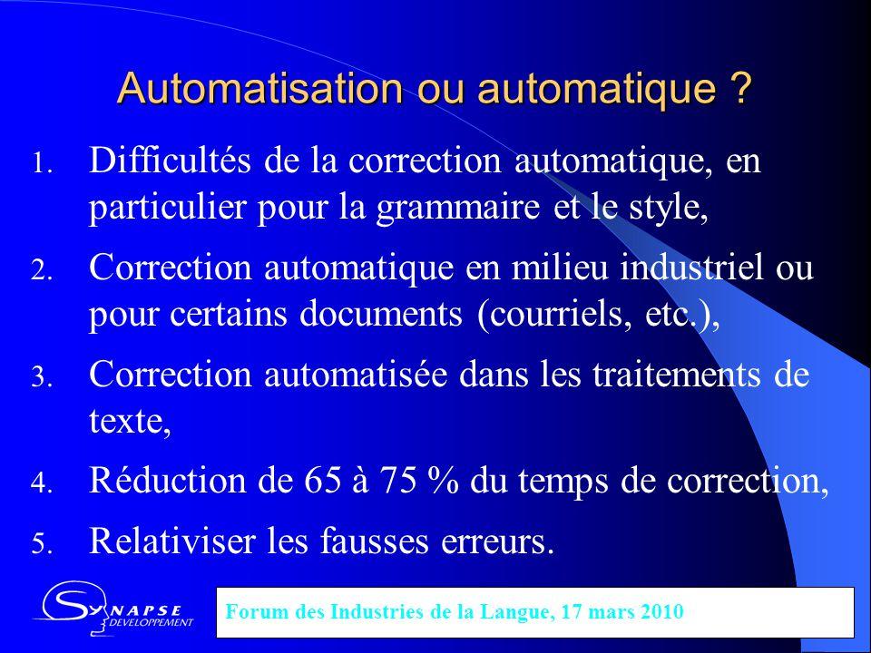 Automatisation ou automatique ? 1. Difficultés de la correction automatique, en particulier pour la grammaire et le style, 2. Correction automatique e
