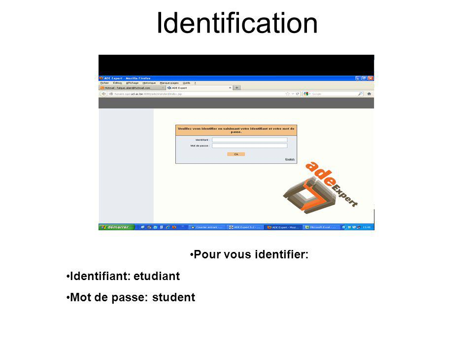 Identification Pour vous identifier: Identifiant: etudiant Mot de passe: student