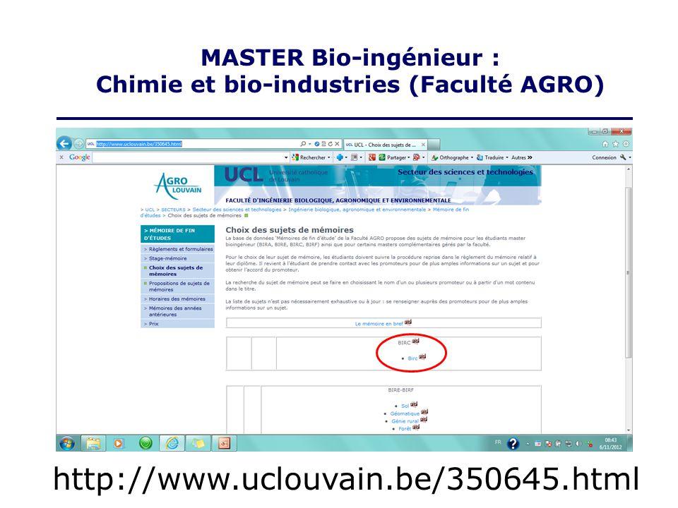 MASTER Bio-ingénieur : Chimie et bio-industries (Faculté AGRO) http://www.uclouvain.be/350645.html