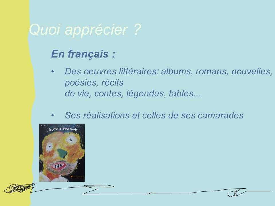 En français : Des oeuvres littéraires: albums, romans, nouvelles, poésies, récits de vie, contes, légendes, fables...