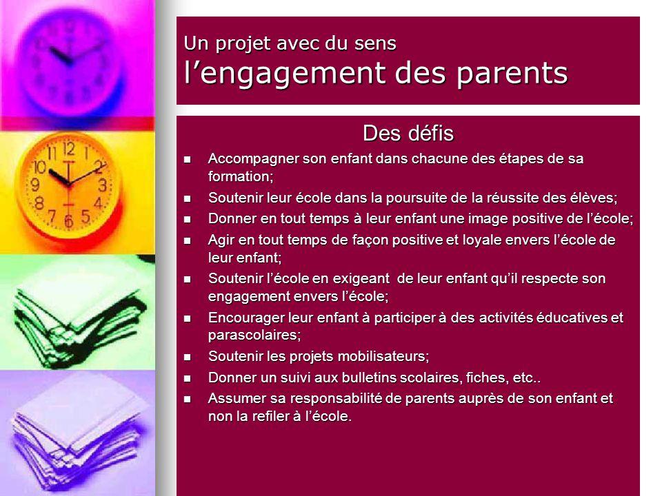 Un projet avec du sens lengagement des parents Des défis Accompagner son enfant dans chacune des étapes de sa formation; Accompagner son enfant dans c
