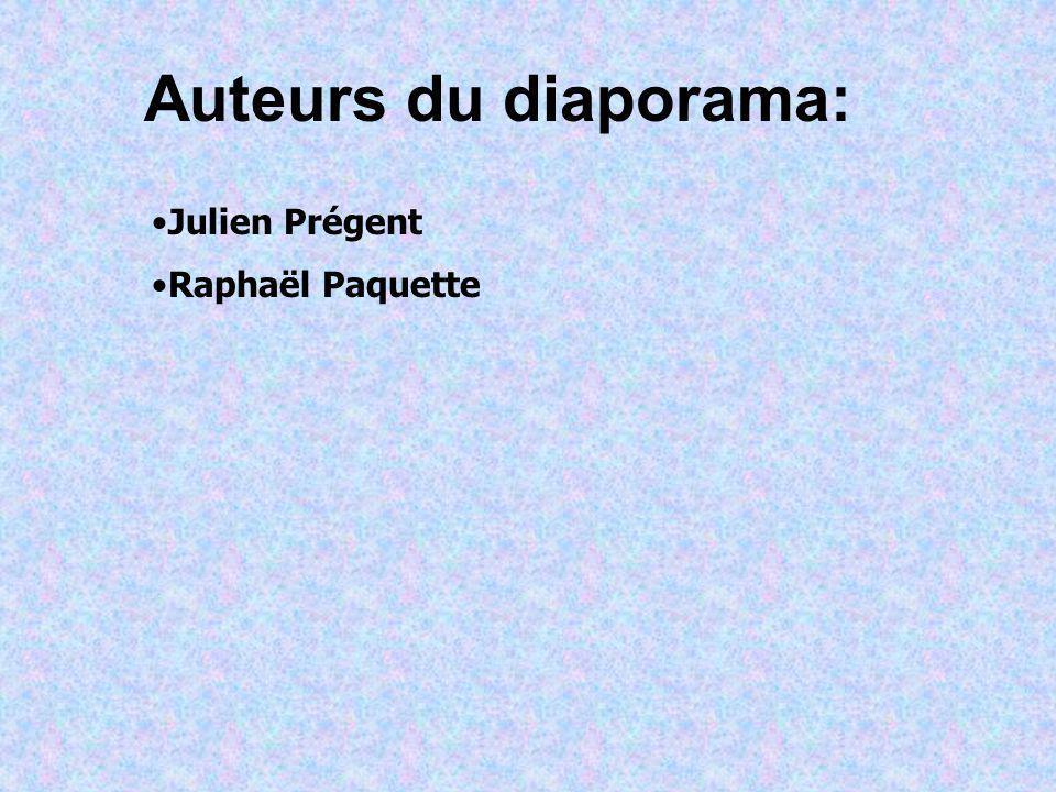 Auteurs du diaporama: Julien Prégent Raphaël Paquette