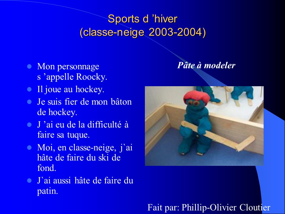 Sports d hiver (classe-neige 2003-2004) Mon personnage s appelle Roocky.