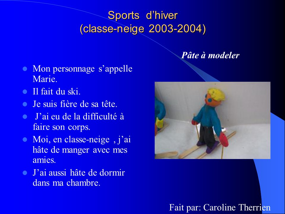 Sports dhiver (classe-neige 2003-2004) Mon personnage sappelle Marie.