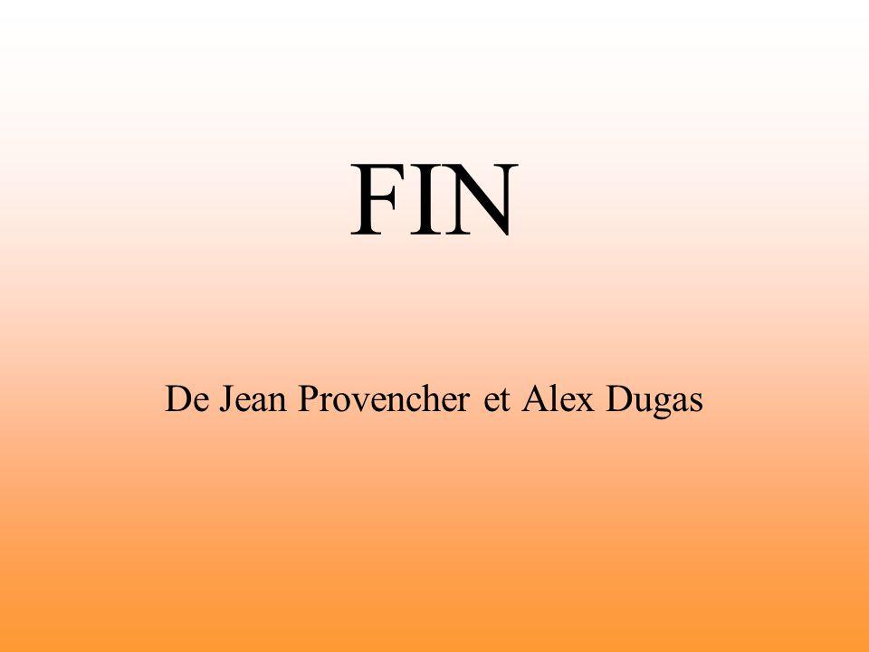 FIN De Jean Provencher et Alex Dugas