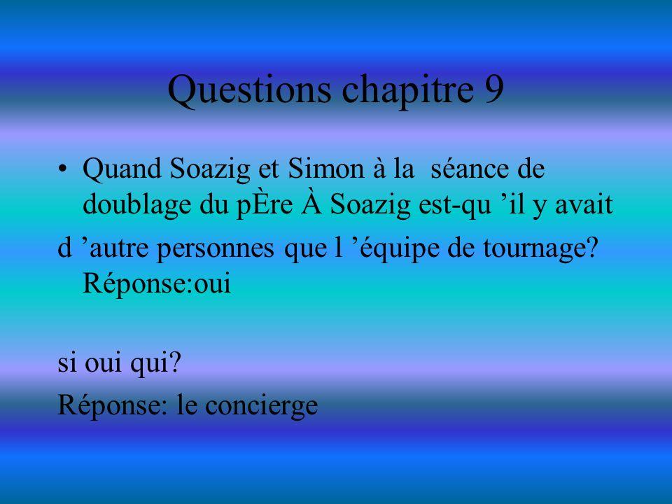 Question chapitre 8 Est-ce que la séance avait été annulée pour le vrai .