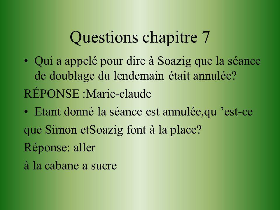 Questions chapitre 6 Qu Est ce que la doubleuse qui avait perdu la voix a encore.