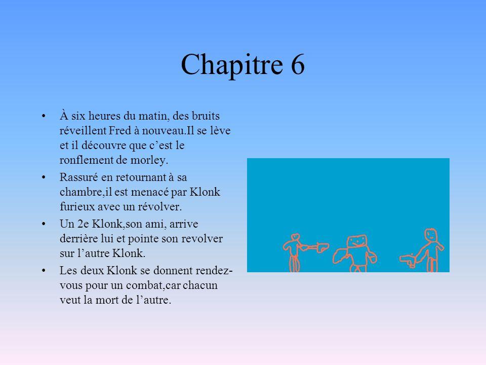 Chapitre 7 Les deux klonk se livre en combat au billard et à l épée, mais ils sont de force égale.Ils décident de faire un combat sous l eau où ils essaieront d enlever le masque de l autre.Fred essaie de les retenir,sans succès.Il demande à karine et Agathe de se rendre avec lui à leur recherche sous l eau.