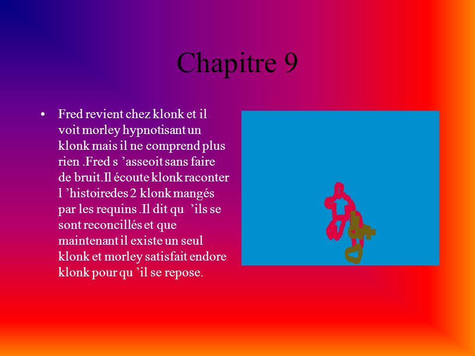 Chapitre 10 Morley raconte à Karine, Agathe et Fred ce qu il a fait à Klonk par l hypnose.