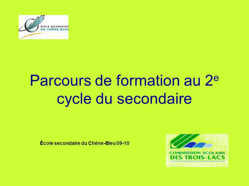 Parcours de formation au 2 e cycle du secondaire École secondaire du Chêne-Bleu 09-10