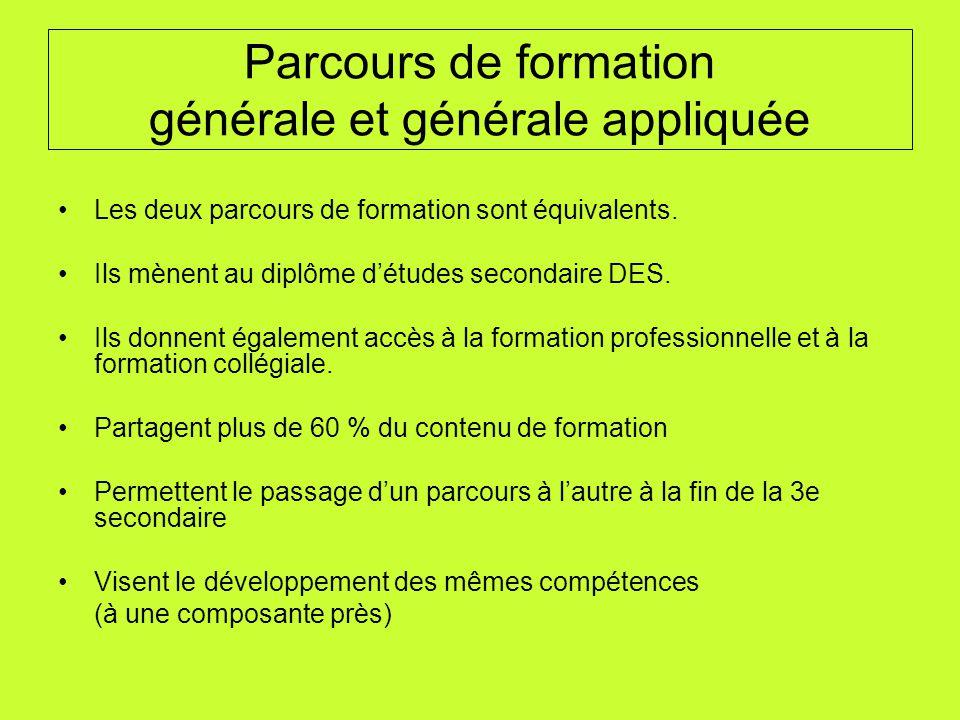 Parcours de formation générale et générale appliquée Les deux parcours de formation sont équivalents. Ils mènent au diplôme détudes secondaire DES. Il