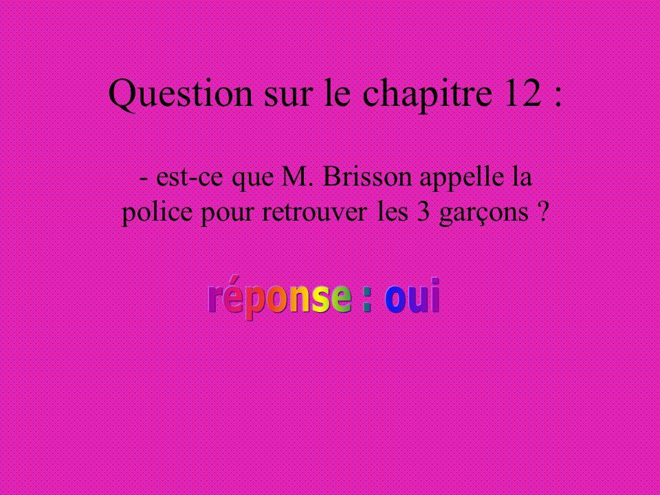 Question du chapitre 11 : - où était le local d Antoine ?
