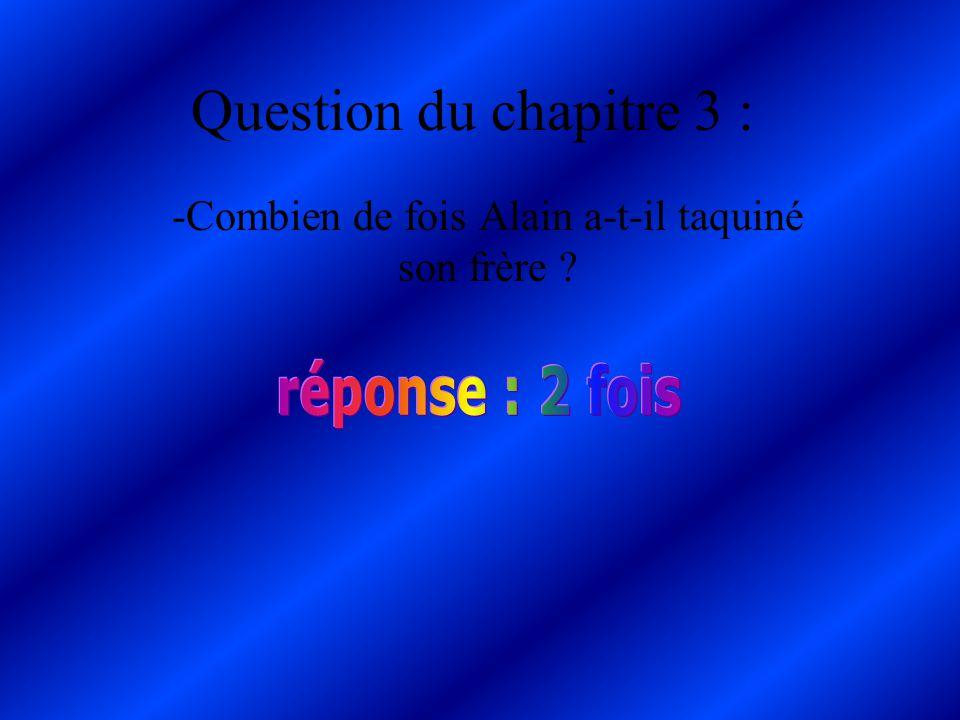 Question du chapitre 2 : -Est-ce que Antoine demande a ses parents pour que Alfred vienne habiter chez lui ? -Est-ce que ses parents disent oui pour q
