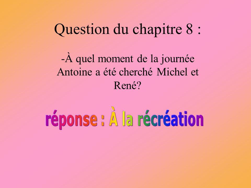 Question du chapitre 7 : - où Alfred a eu sa chambre chez les parents d Antoine ?