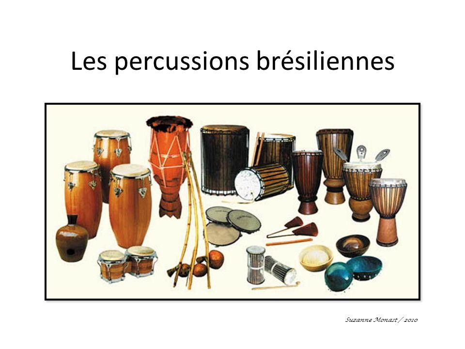 Les percussions brésiliennes Suzanne Monast / 2010