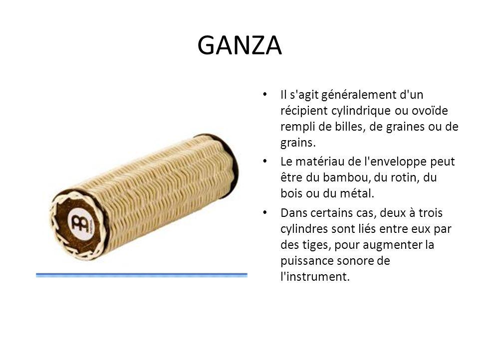 GANZA Il s'agit généralement d'un récipient cylindrique ou ovoïde rempli de billes, de graines ou de grains. Le matériau de l'enveloppe peut être du b