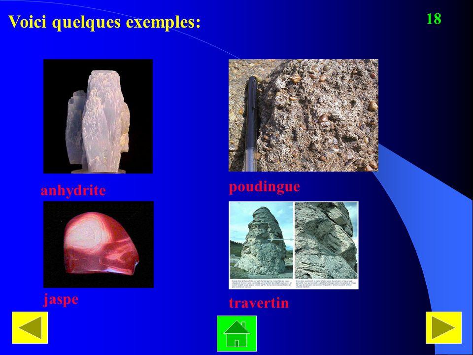 Voici quelques exemples: anhydrite poudingue jaspe travertin 18