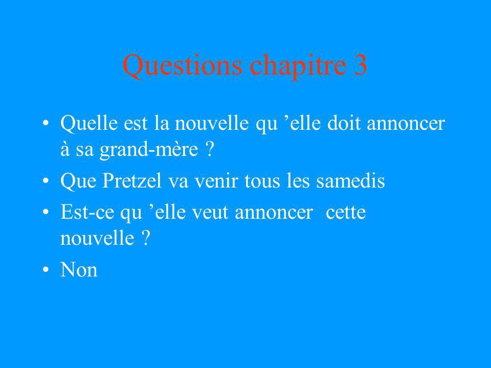 Questions chapitre 2 Quel est l animal qu elle rencontre ? Un chien Quel est le nom de cet animal ? Pretzel