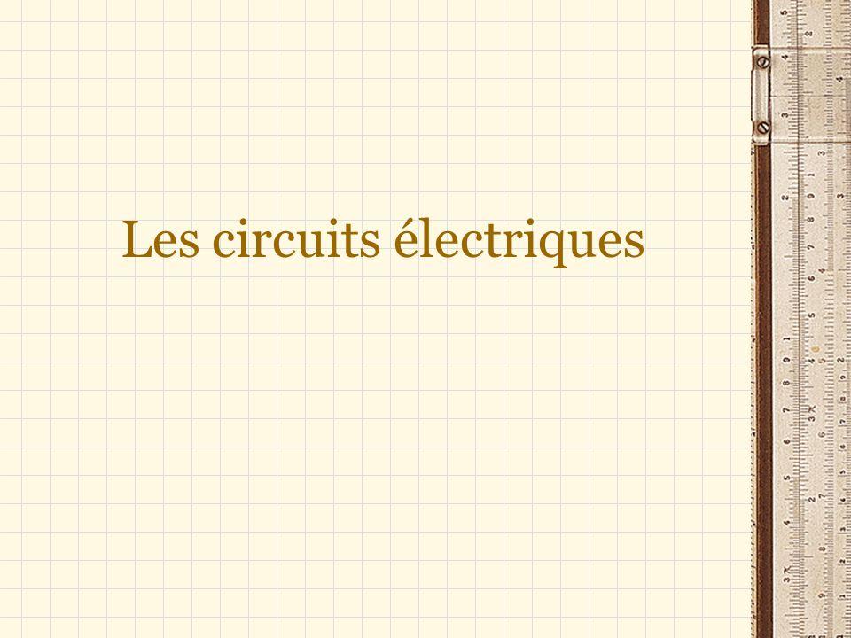 Circuit en parallèle Il comprend plusieurs éléments qui partagent deux bornes communes.
