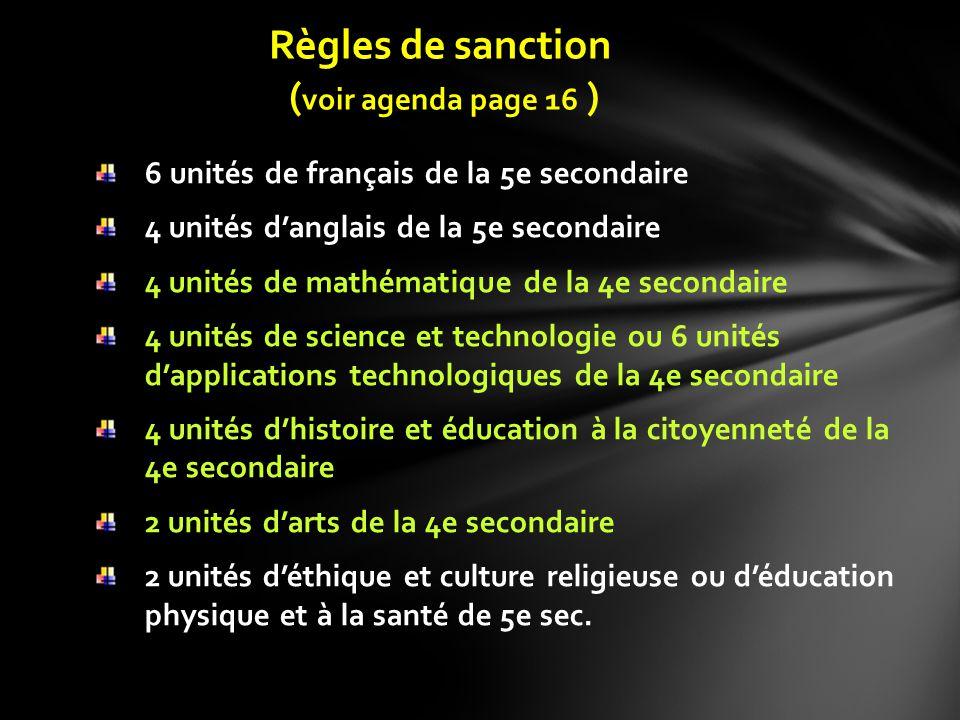 6 unités de français de la 5e secondaire 4 unités danglais de la 5e secondaire 4 unités de mathématique de la 4e secondaire 4 unités de science et tec