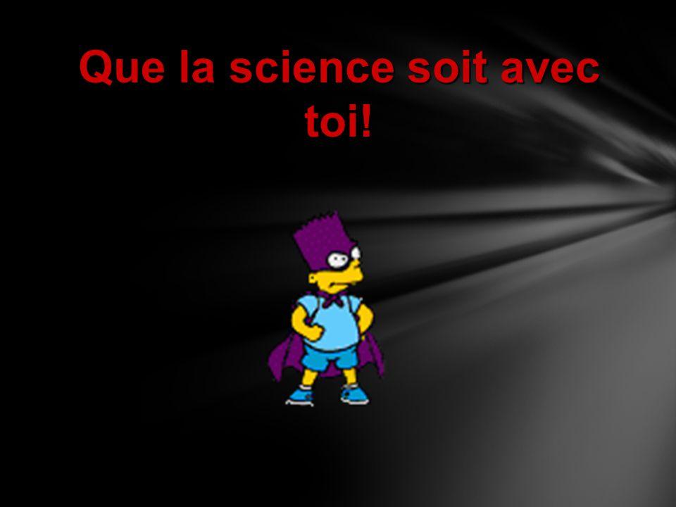 Que la science soit avec toi!