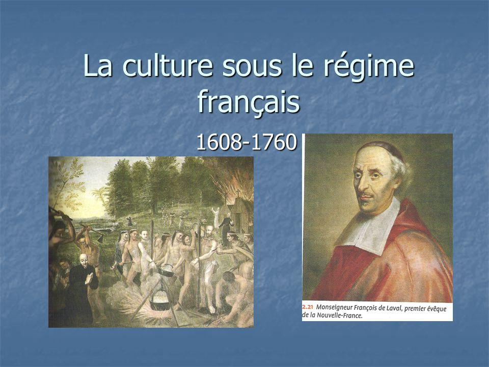 La culture sous le régime français 1608-1760