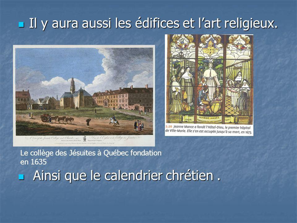 Il y aura aussi les édifices et lart religieux. Il y aura aussi les édifices et lart religieux. Ainsi que le calendrier chrétien. Ainsi que le calendr