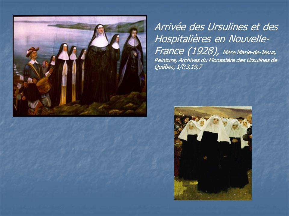 Arrivée des Ursulines et des Hospitalières en Nouvelle- France (1928), Mère Marie-de-Jésus, Peinture, Archives du Monastère des Ursulines de Québec, 1