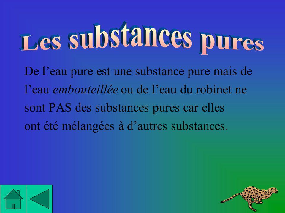 Les substances pures sont des substances à létat pur: elles nont pas été mélangées avec dautres substances. La seule caractéristique des substances pu