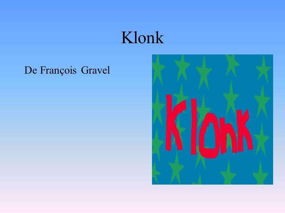 Chapitre 11 Si le livre est trop court Klonk disparaît-il? Réponse:Non