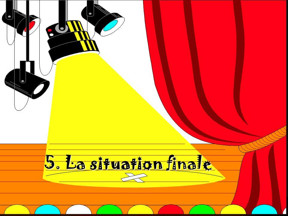 5. La situation finale
